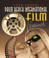 12th Annual Palm Beach International Film Festival, April 19 - 26, 2007